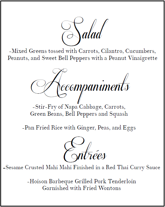 This is one of the newest themed menus, and you have your option of either  Pan Fried Rice with Ginger, Peas, and Eggs or Wasabi Mashed Potatoes.
